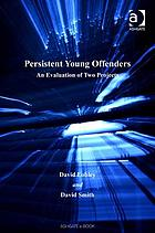 Persistent young offenders : an evaluation of two projects