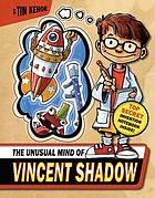 The unusual mind of Vincent Shadow
