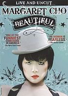 Margaret Cho : beautiful