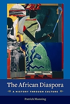 The African diaspora : a history through culture
