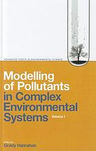 Modelling of pollutants in complex environmental systems. Vol. 1