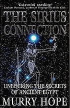 The Sirius connection : unlocking the secrets of ancient Egypt