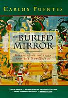 The buried mirror : reflections on Spain and the New World