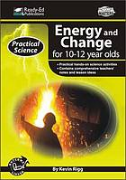 Energy and change for 10-12 year olds
