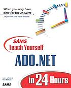 Sams teach yourself ADO .NET in 24 hours