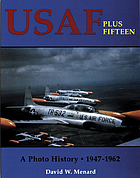 USAF plus fifteen : a photo history, 1947-1962