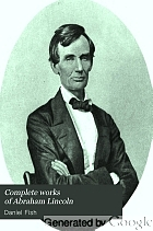 Complete works of Abraham Lincoln,