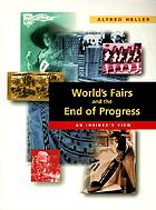World's fairs and the end of progress : an insider's view