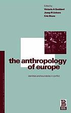 The Anthropology of Europe : identity and boundaries in conflict