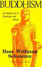 Buddhism : an outline of its teachings and schools