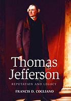 Thomas Jefferson : reputation and legacy