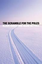 The scramble for the poles : the geopolitics of the Arctic and Antarctic
