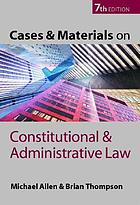 Cases and materials on constitutional and administrative law.