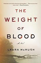 The weight of blood : a novel