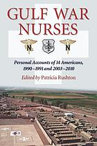 Gulf War nurses : personal accounts of 14 Americans, 1990-1991 and 2003-2010