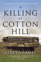 A killing at Cotton Hill : a Samuel Craddock mystery