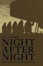 Night after night : New Zealanders in Bomber Command
