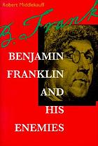 Benjamin Franklin and his enemies