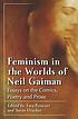 Feminism in the worlds of Neil Gaiman : essays... by  Tara Prescott