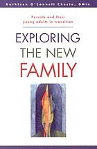 Exploring the new family : parents and their young adults in transition