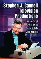 Stephen J. Cannell television productions : a history of all series and pilots