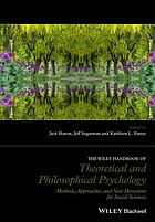 The Wiley handbook of theoretical and philosophical psychology : methods, approaches, and new directions for social sciences