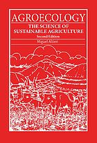 Agroecology : the science of sustainable agriculture