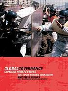 Global governance : critical perspectives