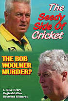 The seedy side of cricket : the Bob Woolmer murder?