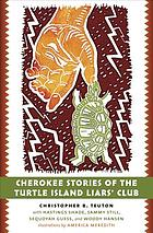 Cherokee stories of the Turtle Island liars' club : Dakasi elohi anigagoga junilawisdii (turtle, earth, the liars, meeting place)