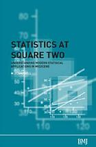 Statistics at square two : understanding modern statistical applications in medicine