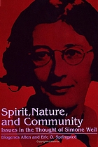 Spirit, nature, and community : issues in the thought of Simone Weil