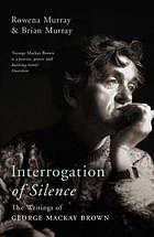 Interrogation of silence : the writings of George Mackay Brown