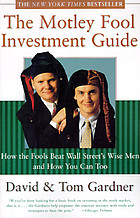 The Motley Fool investment guide : how the fool beats Wall Street's wise men and how you can too