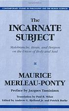 The incarnate subject : Malebranche, Biran, and Bergson on the union of body and soul
