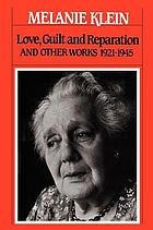 Love, guilt and reparation : and other works 1921-1945