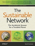 The sustainable network : the accidental answer for a troubled planet