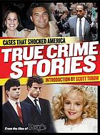 True crime stories : cases that shocked America