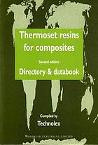 Thermoset resins for composites : directory & databook