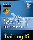 MCITP self-paced training Kit. (Exam 70-444) Optimizing and maintaining a database administration solution using Microsoft SQL server 2005
