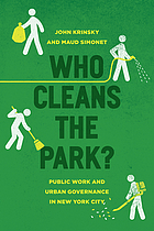Who cleans the park? : public work and urban governance in New York City