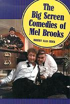 The big screen comedies of Mel Brooks
