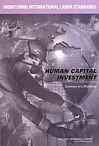 Monitoring international labor standards : human capital investmen : summary of a workshop
