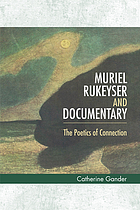 Muriel Rukeyser and documentary : the poetics of connection