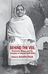 Behind the veil : resistance, women and the everyday... by Anindita Ghosh