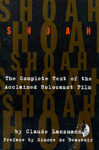 Shoah : the complete text of the acclaimed Holocaust film