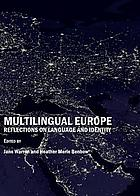 Multilingual Europe : reflections on language and identity