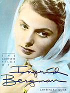The complete films of Ingrid Bergman