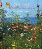 Childe Hassam : an island garden revisited