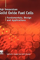 High temperature solid oxide fuel cells : fundamentals, design, and applicatons